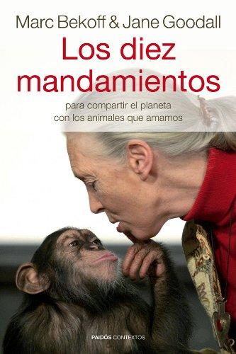 Los diez mandamientos: para compartir el planeta con los animales que amamos (Contextos)