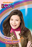 iHave a Web Show! (iCarly)