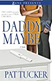 Daddy's Maybe (Zane Presents)