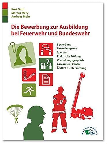 Die Bewerbung Zur Ausbildung Bei Feuerwehr Und Bundeswehr Bewerbung