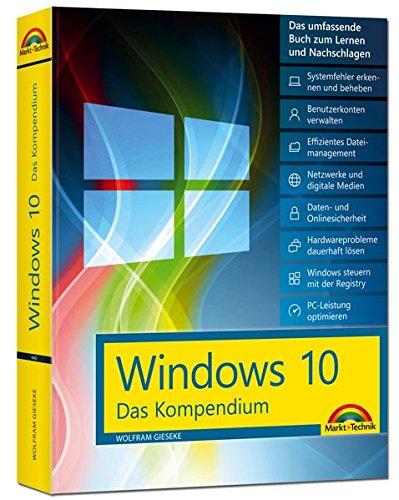 Windows 10 - Das große Kompendium Buch - komplett in Farbe Gebundenes Buch – 17. Dezember 2015 Wolfram Gieseke Markt + Technik Verlag 3945384656 Windows 10; Handbuch/Lehrbuch