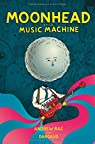 Moonhead et la Music Machine - tome 0 - Moonhead et la Music Machine par Rae