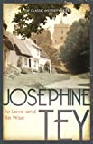 Front cover for the book To Love and Be Wise by Josephine Tey