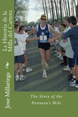 La Historia de la Milla del Cartero: The Story of the Postmans Mile (Spanish Edition): Jose Manuel Garcia Millariega: 9781494799656: Amazon.com: Books