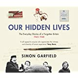 Our Hidden Lives: The Everyday Diaries of a Forgotten Britain 1945-1948