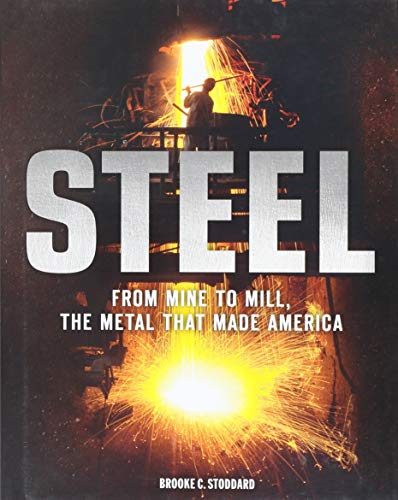 (Steel: From Mine to Mill, the Metal that Made America)