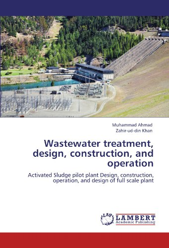 Wastewater treatment, design, construction, and operation: Activated Sludge pilot plant Design, construction, operation,