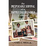 The Inexplicable Survival of a Happily Fallible Child