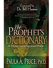 The Prophet's Dictionary: The Ultimate Guide to Supernatural Wisdom