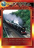 Luxury Trains of the World: The Northern Belle - The British Orient Express