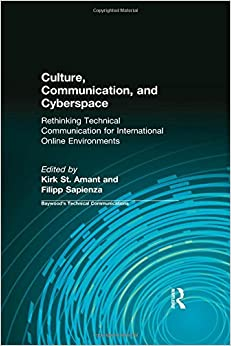 Culture, Communication and Cyberspace: Rethinking Technical Communication for International Online Environments (Baywood's Technical Communications)