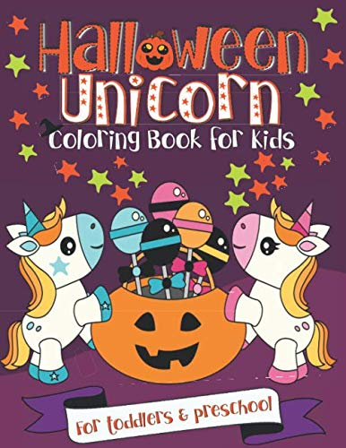 Food Ideas For Preschool Halloween Party (Halloween Unicorn Coloring Book for Kids: A Fun Gift Idea for Toddlers & Preschool | Coloring Pages for Toddlers &)