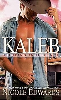 Kaleb (Alluring Indulgence Book 1) by [Edwards, Nicole]