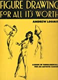 Figure Drawing for All It's Worth, Andrew Loomis, 067031255X