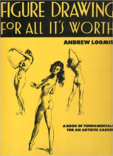 Figure Drawing for All It\'s Worth (How to draw and paint): Andrew ...