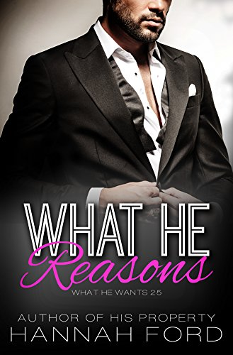 What He Reasons (What He Wants, Book Twenty-Five) cover