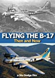 Flying the B-17 (Then and Now)