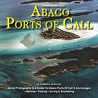 A Bahamas Cruising Guide -- Abaco Ports Of Call (Ports Of Call Cruising Guides Book 1) (English Edition)