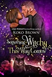 Something Witchy This Way Comes: (Low Country Witches Book 2) - Kindle edition by Brown, Koko. Romance Kindle eBooks @ Amazon.com.