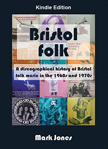 Bristol Folk A Discographical History Of Music In The 1960s And 1970s By