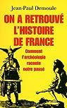 On a retrouvé l'histoire de France par Demoule