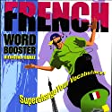 French Word Booster: 500+ Most Needed Words & Phrases Audiobook by  Vocabulearn