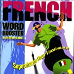 French Word Booster: 500+ Most Needed Words & Phrases |  Vocabulearn