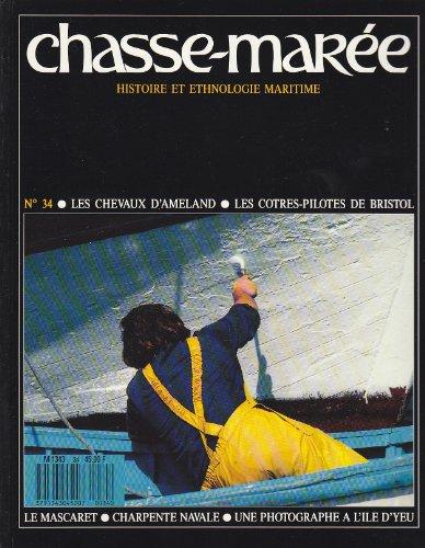 Revue Le Chasse-Marée numéro 34 Les chevaux d'Ameland Les cotres-pilotes de Bristol Le Mascaret Charpente navale Une photographe à l'île d'Yeu