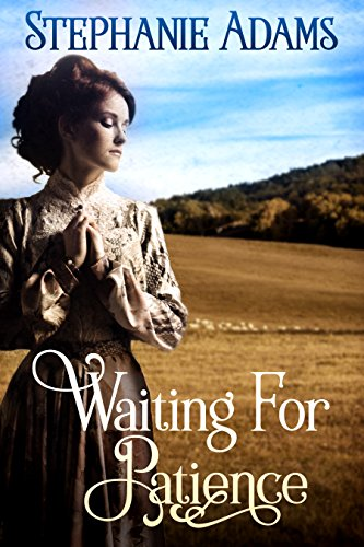 Waiting For Patience by [Adams, Stephanie]
