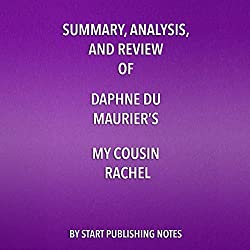 Summary, Analysis, and Review of Daphne du Maurier's My Cousin Rachel