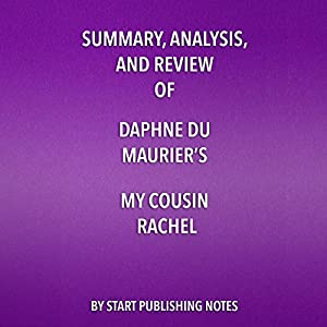 Summary, Analysis, and Review of Daphne du Maurier's My Cousin Rachel Audiobook