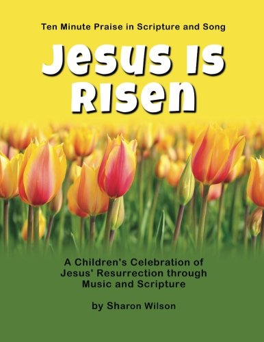 Jesus Is Risen: A Children's Celebration of Jesus' Resurrection through Music and Scripture