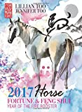 Lillian Too & Jennifer Too Fortune & Feng Shui 2017 Horse