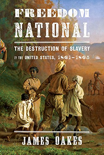Freedom National: The Destruction of Slavery in the United States, 1861-1865: The Destruction of Slavery in the United States, 1861–1865 cover