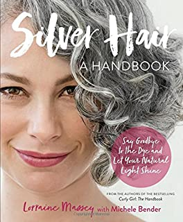Book Cover: Silver Hair: Say Goodbye to the Dye--and Let Your Natural Light Shine! A Handbook