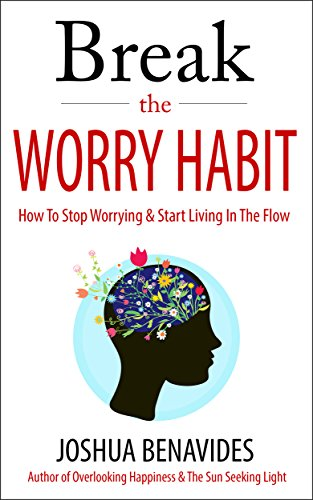 How to End the Worry Habit