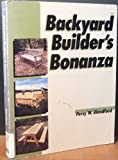 Backyard Builder's Bonanza, Percy W. Blandford, 0830631747