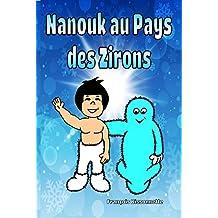 Livre pour enfants: Nanouk Au Pays Des Zirons: Livre pour enfants de 3 à 8 ans, Livre en français (Nanouk et les Zirons t. 1) (French Edition)