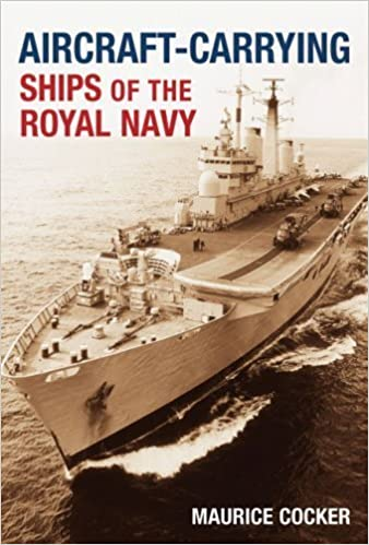 Book Aircraft-Carrying Ships of the Royal Navy by Cocker, Maurice (2008)