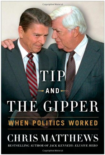 Tip And The Gipper by Chris Matthews