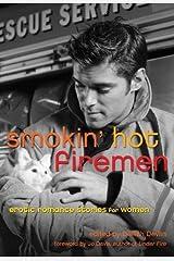 Smokin' Hot Firemen: Erotic Romance Stories for Women Paperback