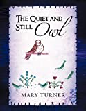 The Quiet and Still Owl, Mary Turner, 1469127954