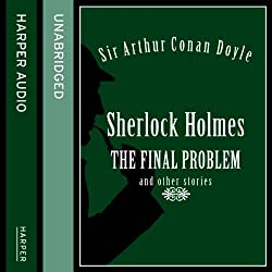 Sherlock Holmes: The Final Problem and Other Stories