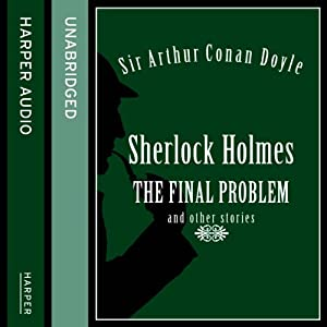 Sherlock Holmes: The Final Problem and Other Stories Audiobook