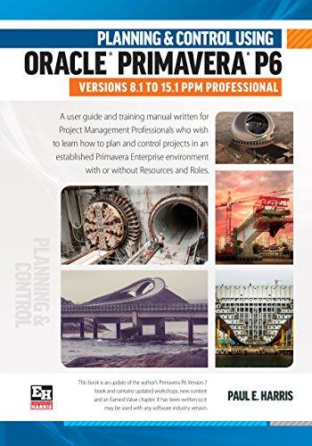 planning and control using oracle primavera p6 versions 8 1 to 15 1 rh amazon com Primavera P6 Certification Oracle Primavera P6 Icon