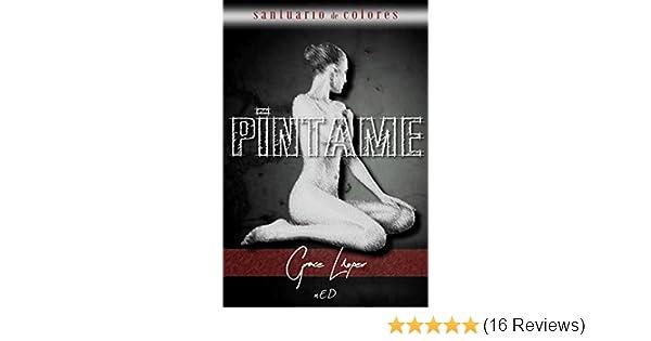 Píntame (Santuario de colores nº 2) (Spanish Edition) - Kindle edition by Grace Lloper. Literature & Fiction Kindle eBooks @ Amazon.com.