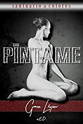 Píntame (Santuario de colores nº 2) (Spanish Edition)