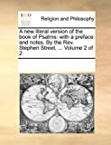 A New Literal Version of the Book of Psalms, See Notes Multiple Contributors, 1170253520