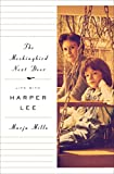 Image of The Mockingbird Next Door: Life with Harper Lee