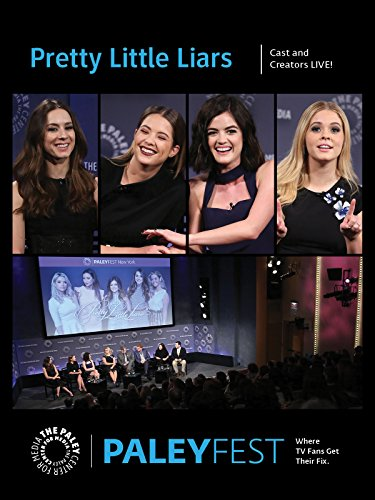 Pretty Little Liars: Cast and Creators PaleyFest